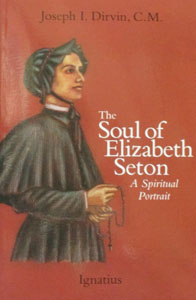 THE SOUL OF ELIZABETH SETON A Spiritual Portrait by Joseph I. Dirvin, C.M.