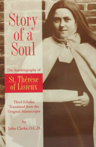 THE STORY OF A SOUL The Autobiography of St. Therese of Lisieux translated by John E. Clarke, O.C.D.