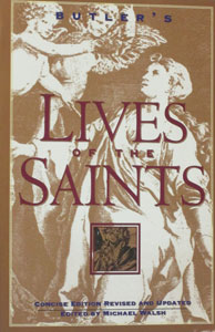 BUTLER'S LIVES OF THE SAINTS. Concise Edition, revised and updated. Edited by Michael Walsh.