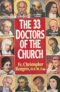 THE 35 DOCTORS OF THE CHURCH  Revised Edition by Fr. Christopher Rengers, O.F.M. Cap. With Dr. Mattthew E. Bunson, K.H.S.