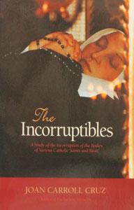 THE INCORRUPTIBLES by Joan Carroll Cruz.