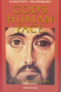 GOD'S HUMAN FACE The Christ-Icon by Bishop Christoph Schonborn.