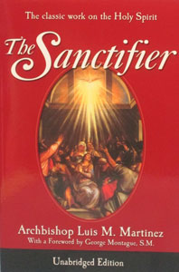 THE SANCTIFIER by the Most Rev. Luis M. Martinez