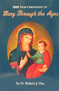 2000 YEAR CHRONOLOGY OF MARY THROUGH THE AGES by Fr. Robert Fox