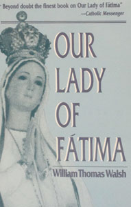 OUR LADY OF FATIMA by William Thomas Walsh.