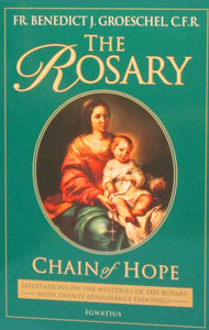 THE ROSARY, Chain of Hope by Fr. Benedict Groeschel, C.F.R.