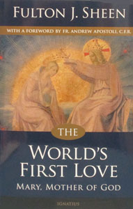 THE WORLD'S FIRST LOVE by Fulton J. Sheen.