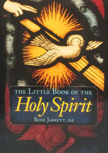 THE LITTLE BOOK OF THE HOLY SPIRIT by Bede Jarret, O.P.
