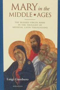 MARY IN THE MIDDLE AGES by Fr. Luigi Gambero.