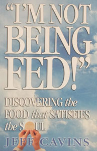 """I'M NOT BEING FED"" by JEFF CAVINS"