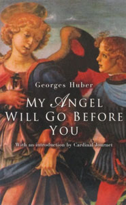 MY ANGEL WILL GO BEFORE YOU  By GEORGES HUBER.