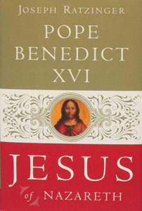 JESUS OF NAZARETH by POPE BENEDICT XVI. Hardcover