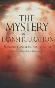 THE MYSTERY OF THE TRANSFIGURATION by RANIERO CANTALAMESSA, O.F.M. CAP.