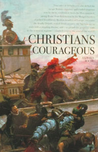 CHRISTIANS COURAGEOUS by ALOYIUS ROCHE