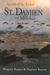 APOSTLE OF THE EXILED, ST. DAMIEN OF MOLOKAI by MARGARET BUNSON AND MATTHEW BUNSON