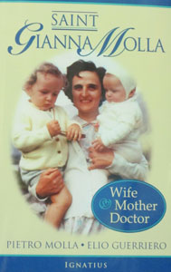 SAINT GIANNA MOLLA, WIFE, MOTHER AND DOCTOR by PIETRO MOLLA AND ELIO GUERRIERO