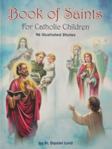 BOOK OF SAINTS FOR CATHOLIC CHILDREN by FR. DANIEL LORD