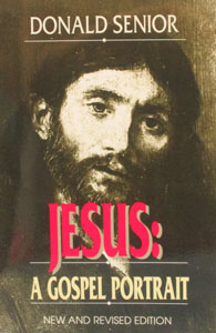 JESUS: A GOSPEL PORTRAIT by FR. DONALD SENIOR, C.P.