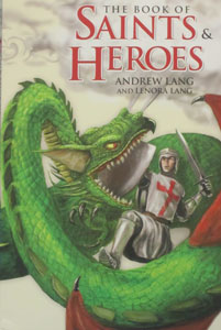 THE BOOK OF SAINTS AND HEROES by ANDREW AND LENORA LANG