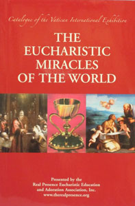 THE EUCHARISTIC MIRACLES OF THE WORLD Catalogue of the Vatican International Exhibition