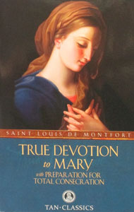 TRUE DEVOTION TO MARY with PREPARATION FOR TOTAL CONSECRATION  by St. Louis de Montfort