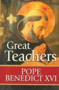 GREAT TEACHERS by POPE BENEDICT XVI