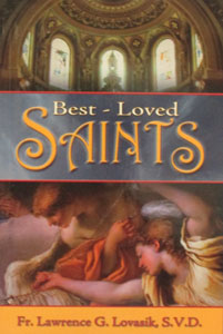 BEST- LOVED SAINTS by Fr. Lawrence G. Lovasik, S.V.D. Paper