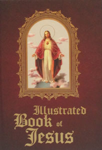 ILLUSTRATED BOOK OF JESUS, edited by Fr. Michael Sullivan, hardcover.