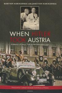 WHEN HITLER TOOK AUSTRIA, by Kurt Von Schuschnigg with Janet Von Schuschnigg, hardcover.