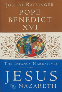 JESUS OF NAZARETH The Infancy Narratives by POPE BENEDICT XVI
