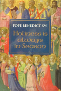 HOLINESS IS ALWAYS IN SEASON by POPE BENEDICT XVI