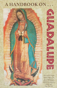 A HANDBOOK ON GUADALUPE by FRANCISCAN FRIARS OF THE IMMACULATE