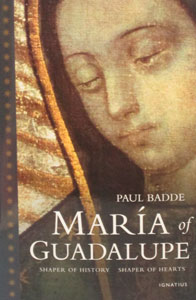 MARIA OF GUADALUPE Shaper of History Shaper of Hearts by PAUL BADDE