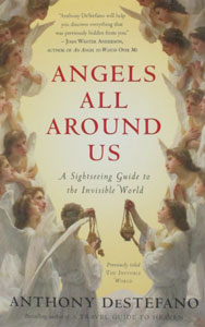 ANGELS ALL AROUND US A Sightseeing Guide to the Invisible World by ANTHONY DESTEFANO