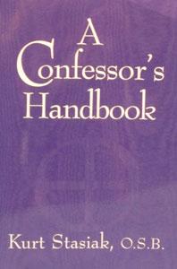 A CONFESSOR'S HANDBOOK by KURT STASIAK, O.S.B.
