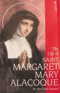 THE LIFE OF SAINT MARGARET MARY ALACOQUE by RT. REV. EMILE BOUGAUD