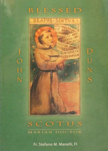 BLESSED JOHN DUNS SCOTUS Marian Doctor by FR. STEFANO M. MANELLI, FI