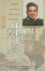 A PRIEST FOREVER by Fr. Benedict Groeschel, C.F.R.