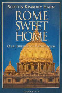 ROME SWEET HOME Our Journey to Catholicism by Scott and Kimberly Hahn