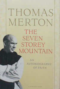 THE SEVEN STOREY MOUNTAIN An Autobiography of Faith by Thomas Merton.