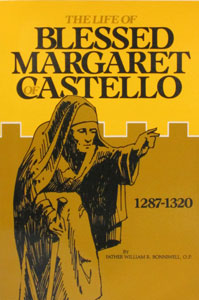 THE LIFE OF BLESSED MARGARET OF CASTELLO by William Boniwell, O.P.