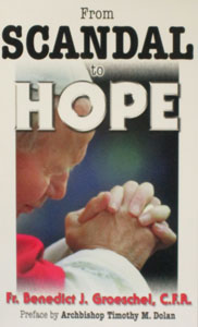 FROM SCANDAL TO HOPE by Fr. Benedict Groeschel, C.F.R.