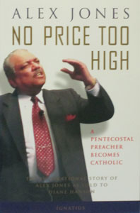 NO PRICE TOO HIGH A Pentecostal Preacher Becomes Catholic by Alex Jones and Diane Hanson.