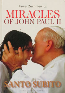 MIRACALES OF JOHN PAUL II by PAWEL ZUCHNIEWICZ