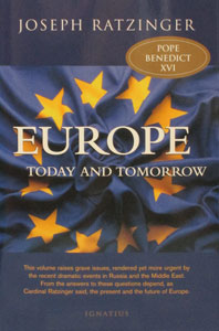 EUROPE ~ TODAY AND TOMORROW  by POPE BENEDICT XVI.
