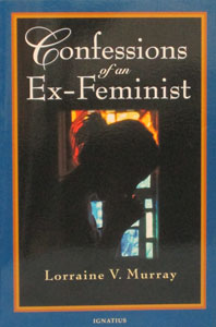 CONFESSIONS OF AN Ex-FEMINIST  by LORRAINE V. MURRAY