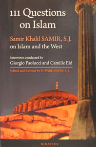 111 QUESTIONS ON ISLAM by SAMIR KHALIL SAMIR,S.J.