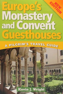 EUROPE'S MONASTERY AND CONVENT GUESTHOUSES, NEW EDITION, by KEVIN J. WRIGHT
