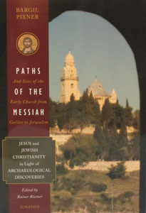 PATHS OF THE MESSIAH and Sites of the Early Church from Galilee to Jerusalem by Fr. Bargil Pixner, O.S.B.
