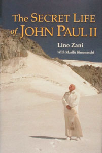 THE SECRET LIFE OF JOHN PAUL II by Lino Zani